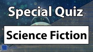 Science Fiction Quiz | QuizMe
