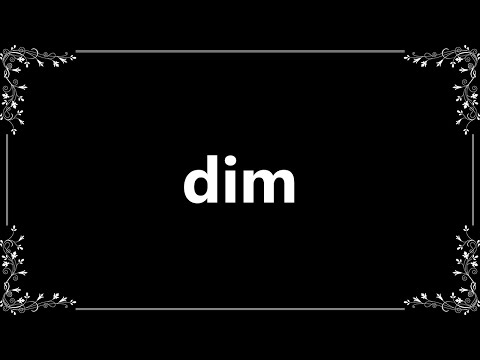 Dim - Definition and How To Pronounce