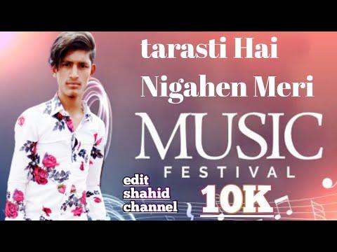 tarasti-hai-nigahen-meri💖  edit-shahid-channel