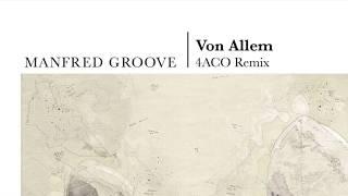 Manfred Groove - Von Allem (4ACO Remix) (Original Song)