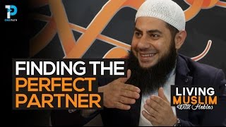 Finding the Perfect Partner | Islamic Marriage advice with Bilal Dannoun