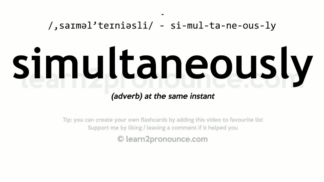 Simultaneously Pronunciation And Definition Youtube