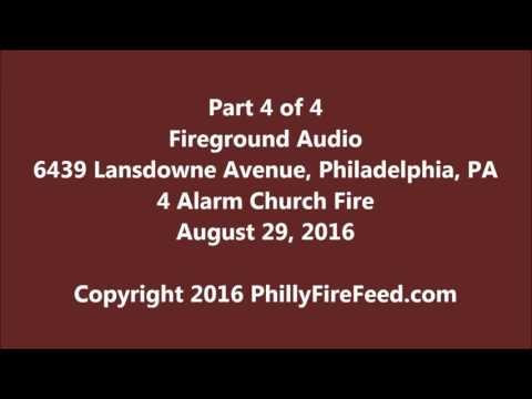 Part 4 of 4, 8-29-16, 6439 Lansdowne Ave, Philadelphia, PA, 4 Alarm Church Fire