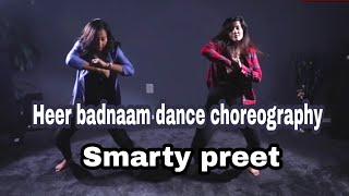 Heer #badnaam dance choreography with Smarty preet