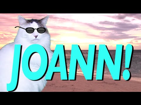 HAPPY BIRTHDAY JOANN! - EPIC CAT Happy Birthday Song