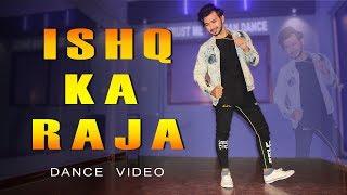 Ishq Ka Raja Dance Video | Vicky Patel Choreography