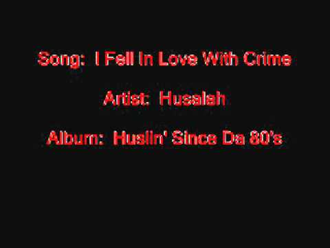 Husalah - I Fell In Love With Crime