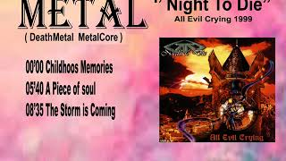 Night To Die 1999 All Evil Crying
