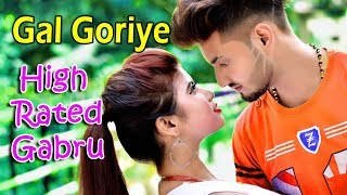 Gal Goriye (गल गोरीए) 🌷 High Rated Gabru🔥 (हाई रेटेड गबरू) 🌶️ Guru Randhawa | New Video 2019
