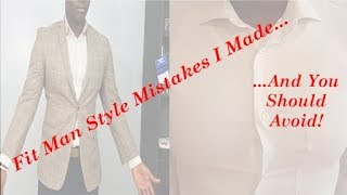 Fit Man Style Mistakes You Should Avoid!