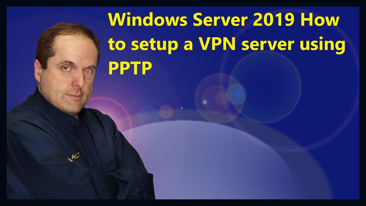 how to make a vpn server