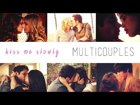 kiss me slowly | multicouples [COLLAB]