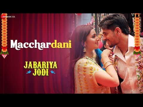 Macchardani song from Jabariya Jodi Starring  Sidharth Malhotra & Parineeti Chopra
