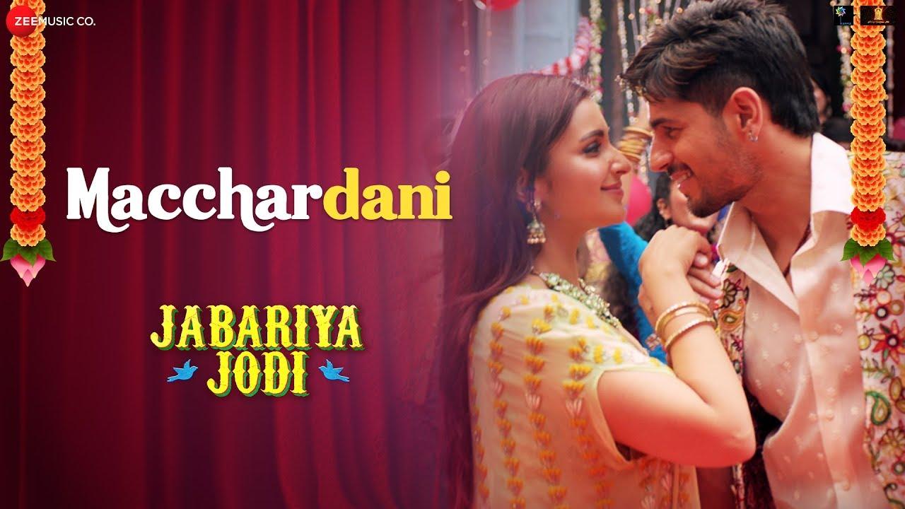 Macchardani | Jabariya Jodi | Sidharth Malhotra & Parineeti Chopra | Vishal Mishra & Jyotica