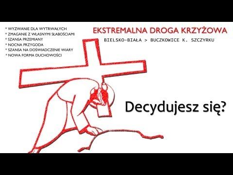 Bielsko-Biała: Ekstremalna Droga Krzyżowa 2013 (Świadectwo)