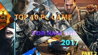 TOP 10  PC Games  for  4GB  RAM  2017 PART 2