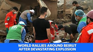 The world rallies around Beirut after devastating explosion