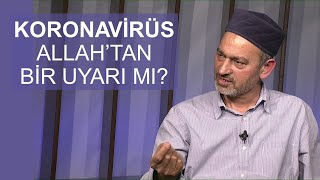 Koronavirüs gibi salgınlar Allah'ın insanlara verdiği bir uyarı ve ceza mıdır?