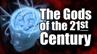 The Gods of the 21st Century