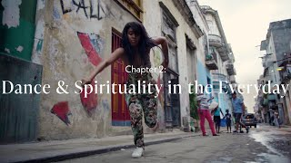 Dance & Spirituality in the Everyday (Ch. 2) | To the Heart of Dance in Cuba with Melissa Mansfield