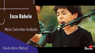 Baixar Enzo Rabelo - Meio Caminho Andado - Flauta Doce (Notas)