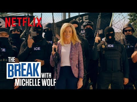 The Break with Michelle Wolf  ICE IS  Netflix