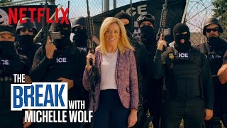The Break with Michelle Wolf | ICE IS | Netflix
