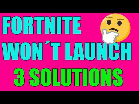 How To Fix FORTNITE WON'T LAUNCH In Windows 10/8/7 I 3 SOLUTIONS 2019