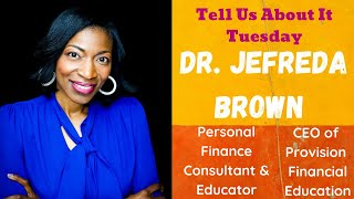 Tell Us About It Tuesday with Dr. JeFreda Brown