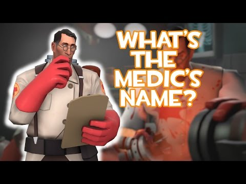 TF2: What is the Medic's Real Name? [Evidence & Headcanons]