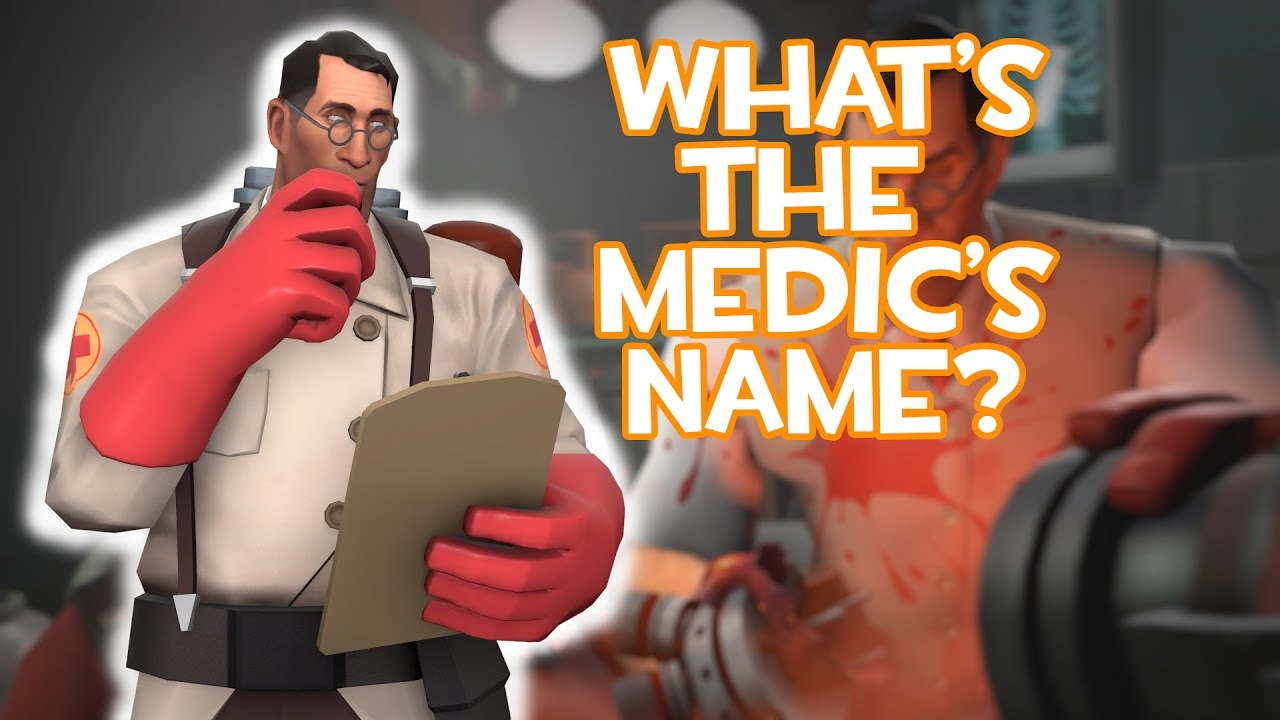 Tf2 What Is The Medic S Real Name Evidence Headcanons Youtube