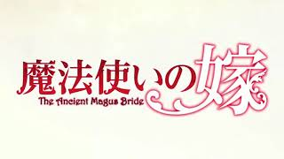 Mahoutsukai no Yome OP 3 by Junna