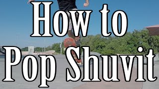 How to do a Pop Shuvit on a Skateboard
