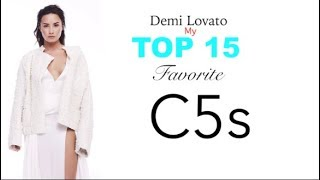 Demi Lovato - My TOP 15 FAVORITE C5s!
