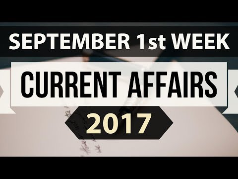 (English) September 2017 1st week part 1 current affairs - IBPS PO,Clerk,CLAT,SBI,SSC CGL,UPSC,LDC