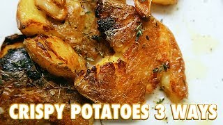 Crispy Roasted Potatoes 3 Ways