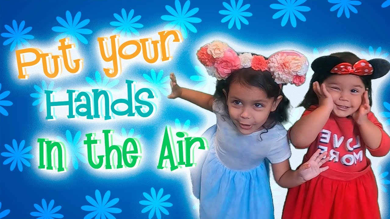 Put your Hands in the Air nursery Rhyme Kids song to dance along and sing along / Song with lyrics