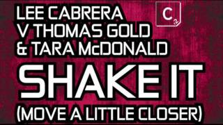 Lee Cabrera feat. Alex Cartana - Shake It (Move a Little Closer)