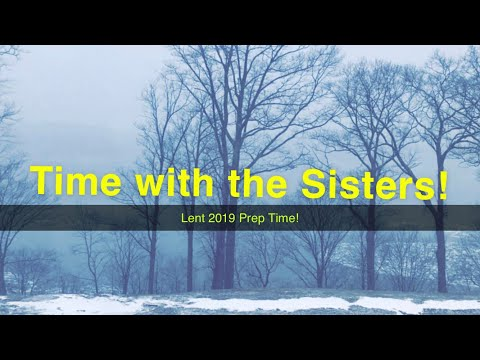 Time with the Sisters Before Lent!