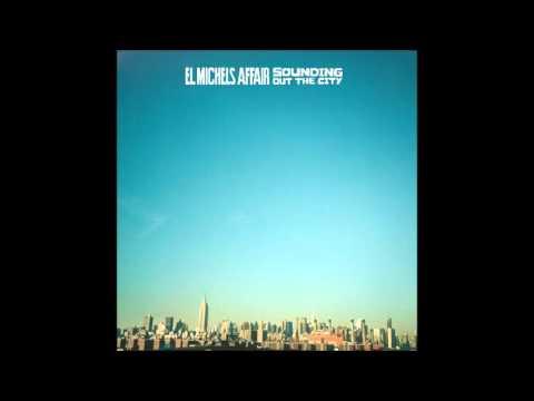 El michels affair - Sounding Out The City (2005) [Full Album]