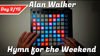 Alan Walker x Coldplay - Hymn for the Weekend || Launchpad MKII Performance (Day 2/12)