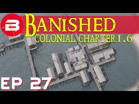 Banished Colonial Charter 1.6 - Amazing Dock Fisheries!!! - Ep 27 (Gameplay w/Mods)