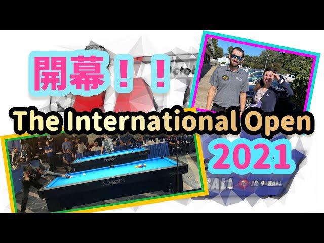 The 2021 International Open 開幕!!