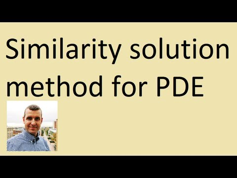 Similarity solution method: PDE