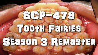 SCP-478 Tooth Fairies | Object Class: Euclid | Body Horror SCP | Season 3 remaster