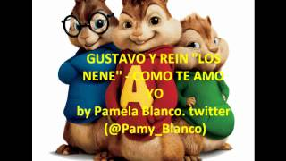 Alvin and the Chipmunks - Como Te Amo Yo - Gustavo y Rein 'Los Nene'