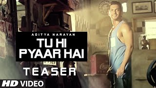 'Tu Hi Pyaar Hai' Song TEASER | Aditya Narayan | T-Series