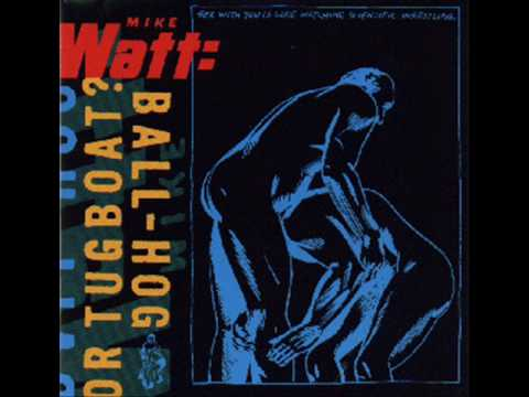Mike Watt- Against The 70's