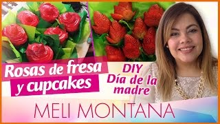 DIY | Rosas de Fresa y Cupcakes| Para Mamá | Fácil y Rápido |Meli Montana