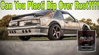 Can You Plasti Dip Over Rust